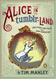 Alice in Tumblr-Land, Tim Manley, 014312479X
