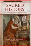 Sacred History : Uses of the Christian Past in the Renaissance World, Ditchfield, Simon, 0199594791