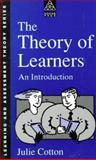 The Theory of Learners, Julie Cotton, 0749414790