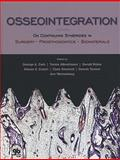 Osseointegration : On Continuing Synergies in Surgery, Prosthodontics, Biomaterials, Zarb, George A., 0867154799