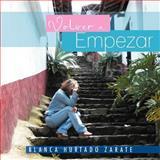 Volver a Empezar, Blanca Hurtado Zarate, 1463344791