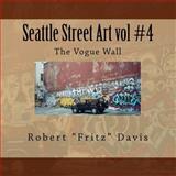 Seattle Street Art Vol #4 the Vogue Wall, Robert Davis, 1477514791
