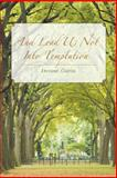 And Lead Us Not into Temptation, Denise Curtis, 1491824794
