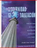 Entre Modernidad y GlobalizacióN Siete Lecciones de Historia de la FilosofíA Del Derecho y Del Estado, Andre Jean, Arnaud, 9586164799