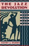 The Jazz Revolution, Kathy J. Ogren, 0195074793