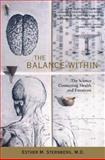 Balance Within : The Science Connecting Health and Emotions, Sternberg, Esther M. and Sernberg, Esther M., 0716734796