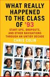 What Really Happened to the Class of '93?, Chris Colin, 0767914791