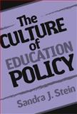 The Culture of Education Policy, Sandra J. Stein and Sandra Stein, 0807744794