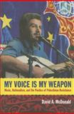 My Voice Is My Weapon, David A. McDonald, 0822354799
