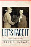 Let's Face It, Felix McCool, 1493654799