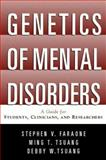 Genetics of Mental Disorders : A Guide for Students, Clinicians, and Researchers, Faraone, Stephen V. and Tsuang, Ming T., 1572304790