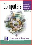 Computers : Information Technology in Perspective, Long, Larry and Long, Nancy, 013009479X
