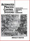 Automated Process Control Systems : Concepts and Hardware, Hunter, Ronald P., 0130544795