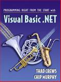 Programming Right from the Start with Visual Basic .NET, Crews, Thad and Murphy, Chip, 0131084798