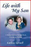 Life with My Son, Carlene K. Spruell, 0595404790