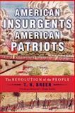 American Insurgents, American Patriots, T. H. Breen, 0809024799