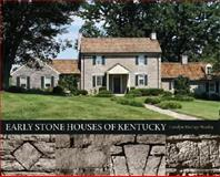 Early Stone Houses of Kentucky, Murray-Wooley, Carolyn, 0813124794