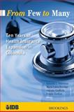 From Few to Many : Ten Years of Health Insurance Expansion in Colombia, , 0815724799