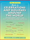 Neal-Schuman Guide to Celebrations and Holidays Around the World : The Best Books, Media, and Multicultural Learning Activities, Matthew, Kathryn I. and Lowe, Joy L., 1555704794