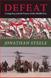Defeat, Jonathan Steele, 1582434794