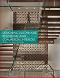 Designing Sustainable Commercial Interiors : Applying Concepts and Practices, Tucker, Lisa M., 1609014790