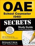 Oae School Counselor (040) Secrets Study Guide : OAE Test Review for the Ohio Assessments for Educators, OAE Exam Secrets Test Prep Team, 1630944793