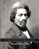 Narrative of the Life of Frederick Douglass, Frederick Douglass, 1453724796