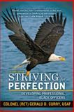 Striving for Perfection, Gerald D. Curry, 1475984790