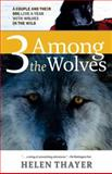 Three among the Wolves, Helen Thayer, 1570614792