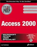 Microsoft Access 2000 Exam Prep, Lisa Friedrichsen, 1576104796