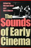 The Sounds of Early Cinema, , 0253214793