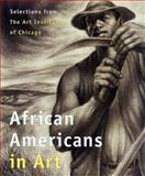 African Americans in Art : Selections from the Art Institute of Chicago, Barnwell, Andrea D., 0300114796