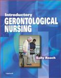 Introductory Gerontological Nursing, Roach, Sally S., 0397554796