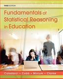 Fundamentals of Statistical Reasoning in Education, Coladarci, Theodore and Cobb, Casey D., 0470574798