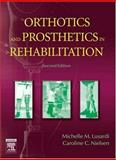 Orthotics and Prosthetics in Rehabilitation, Lusardi, Michelle M. and Nielsen, Caroline C., 0750674792