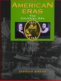 The Colonial Era (1600-1754), Kross, Jessica, 0787614793