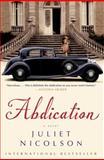 Abdication, Juliet Nicolson, 1451664796