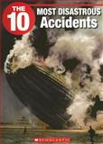 The 10 Most Disastrous Accidents, Frederick Koh, 1554484790