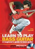 Learn to Play Bass Guitar, Phil Capone, 0785824804