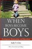 When Boys Become Boys, Judy Y. Chu and Carol Gilligan, 0814764800