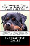 Rottweilers - Fun Facts - an Interactive Games Quiz Book, Interactive Games, 1481174800