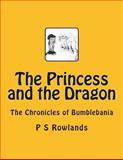 The Princess and the Dragon, P. Rowlands, 1492994804