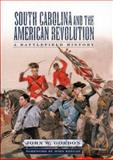 South Carolina and the American Revolution, John W. Gordon, 157003480X