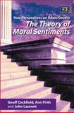 New Perspectives on Adam Smith's The Theory of Moral Sentiments, Geoff Cockfield, Ann Firth, John Laurent, 1845424808