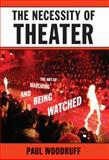 The Necessity of Theater 9780195394801