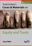 Todd and Watt's Cases and Materials on Equity and Trusts, Watt, Gary, 0199664803