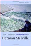 The Cambridge Introduction to Herman Melville, Hayes, Kevin J., 0521854806