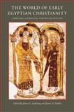 The World of Early Egyptian Christianity Language, Literature, and Social Context : Essays in Honor of David W. Johnson, Goehring, James E. and Timbie, Janet, 0813214807