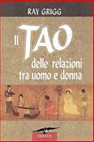 Il Tao Delle Relazioni Tra Uomo E Donn, Ray Grigg, 089334480X