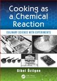 Cooking As a Chemical Reaction, Z. Sibel Ozilgen, 1466554800